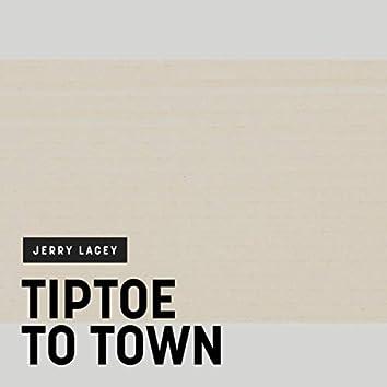 Tiptoe to Town