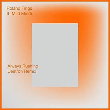 Always Rushing (Deetron Remix)