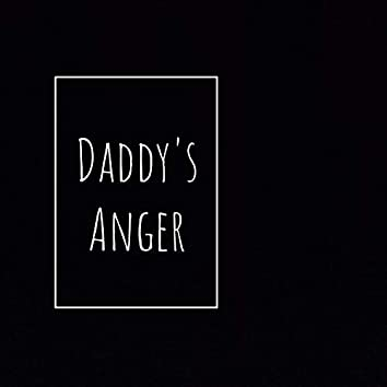 Daddy's Anger (Freestyle)