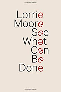 LORRIE MOORE SEE WHAT CAN BE DONE: Funny Journal for Thanksgiving day  Journal for Gift:Lined Notebook / Journal Gift, 100 Pages, 6x9, Soft Cover, Matte Finish