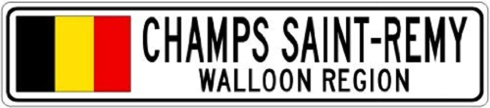 """Champs Saint-REMY, Walloon Region - Belgium Flag City Sign - 4""""x18"""" Sign"""