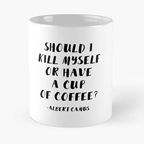 Albert Camus - Should I Kill Myself Or Have A Cup of Coffee? - The Best Hand Held Mug 11 oz 15 oz White Marble Ceramic