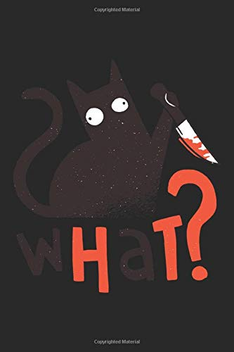 What? Cat with Knife: Dot Grid Journal or Notebook (6x9 inches) with 120 Pages