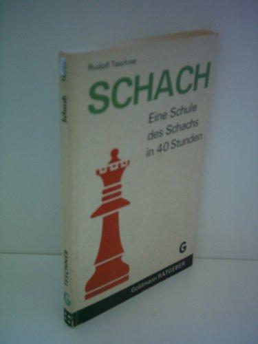 Rudolf Teschner: Schach - Eine Schule des Schachs in 40 Stunden