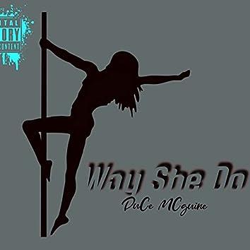 Way She Do