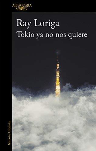 Tokio ya no nos quiere by Ray Loriga(2014-05-21)