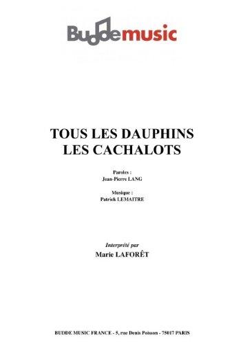TOUS LES DAUPHINS LES CACHALOTS