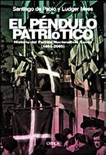 El péndulo patriótico: Historia del Partido Nacionalista Vasco, 1895-2005 Contrastes: Amazon.es: Pablo, Santiago de, Millett, Allan R.: Libros