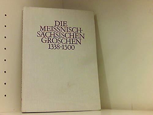 Die meissnisch-sächsischen Groschen 1338 - 1500.