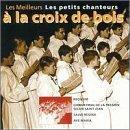 Les Petits Chanteurs ?聽 la Croix de Bois by Petits Chanteurs