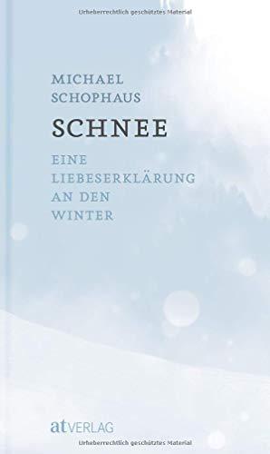 Schnee: Eine Liebeserklärung an den Winter