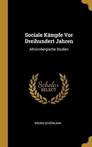 GER-SOCIALE KAMPFE VOR DREIHUN: Altnürnbergische Studien