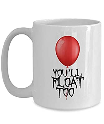 Horror Movie Coffee Mug 15 Oz - You'll Float Too - Inspired Quotes Film Cinema Film Book Mystical Pennywise The Dancing Clown Derry Actor Actress Fan