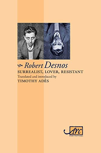 Surrealist, Lover, Resistant: Collected Poems (Arc Classic Translations)