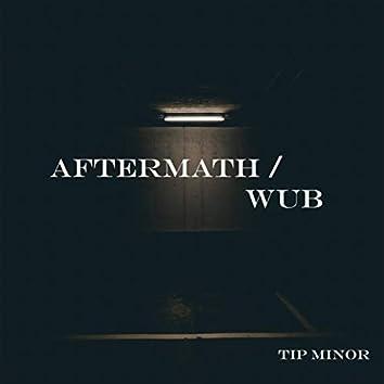 AFTERMATH / WUB