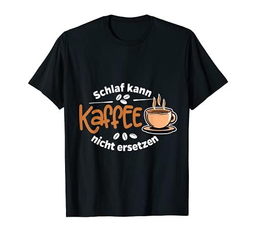 Kaffee - Schlaf kann Kaffee nicht ersetzen (D001-0741A) T-Shirt