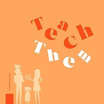 Teach Them
