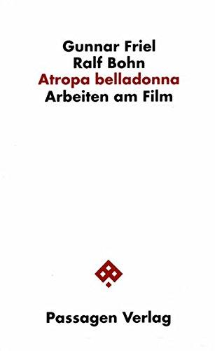 Atropa belladonna. Arbeiten am Film (Passagen Kunst)