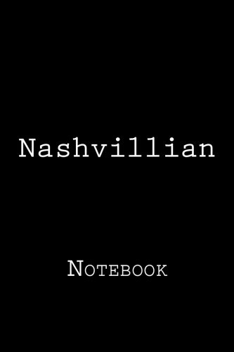 Nashvillian: Notebook, 150 lined pages, softcover, 6 x 9