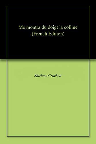 Me montra du doigt la colline (French Edition)