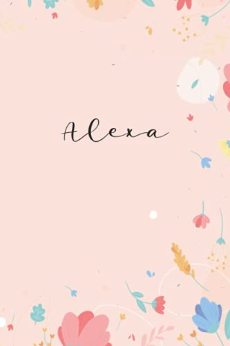 Alexa: Personalized Name Notebook | Wide Ruled Paper Notebook Journal | For Teens Kids Students Girls| For Home School College | 6x9 inch 120pages
