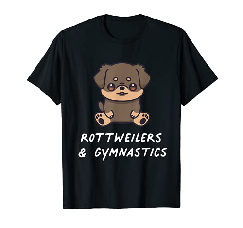 Rottweilers & Gimnasia Kawaii Dog Cachorro Dueño del perro Camiseta