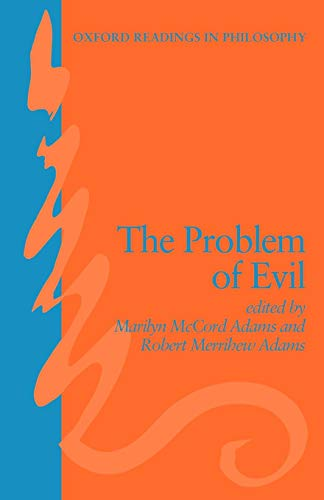 The Problem of Evil (Oxford Readings in Philosophy)