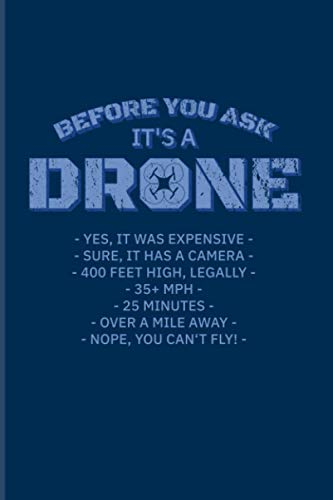 Before You Ask It's A Drone: 2021 Planner   Weekly & Monthly Pocket Calendar   6x9 Softcover Organizer   Funny Aviation Quotes & Pilots And Captains Gift