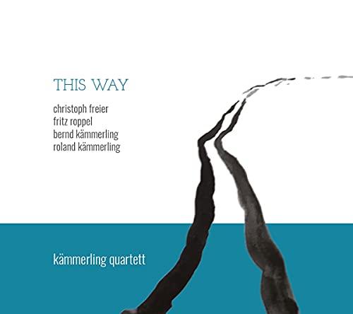 This way / Kämmerling Quartett