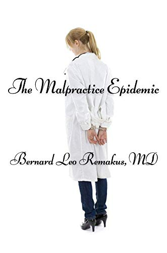 The Malpractice Epidemic: A Layman\'s Guide To Medical Malpractice (English Edition)