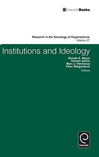 Compare Textbook Prices for Institutions and Ideology Research in the Sociology of Organizations Illustrated Edition ISBN 9781848558663 by Renate E. Meyer,Renate E. Meyer,Kerstin Sahlin,Marc J. Ventresca