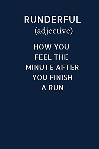 Runderful (adjective) How You Feel The Minute After You Finish A Run: Run Log Notebook Small / Medium A5 Log Book (6