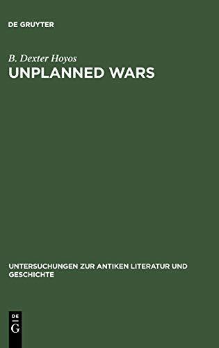 Unplanned Wars: The Origins of the First and Second Punic Wars (Untersuchungen Zur Antiken Literatur Und Geschichte)