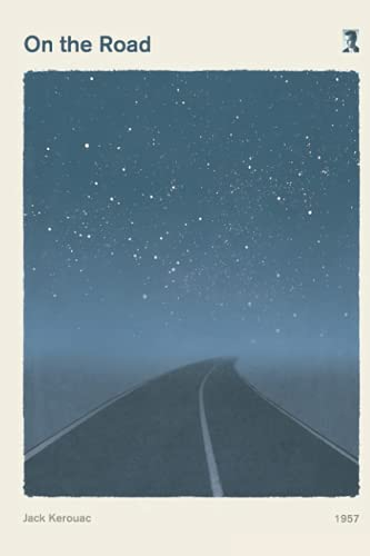 On The Road Jack Kerouac Literary For Readers And Writers Notebook: - 110 Pages, In Lines, 6 x 9 Inches