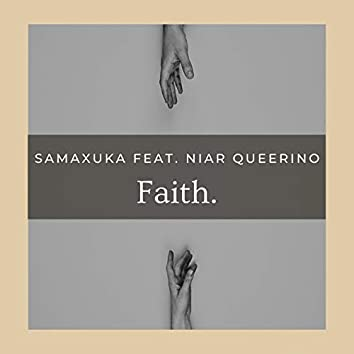 Faith. (feat. Niar Queerino)