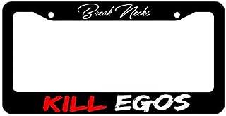 Tamengi Break Necks Kill Egos Low Slammed Dope License Plate Frame Cover 6