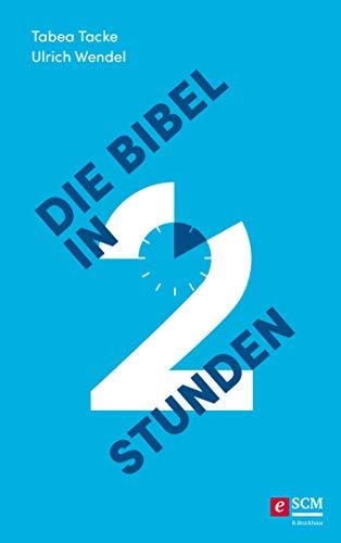 Die Bibel in zwei Stunden (German Edition)