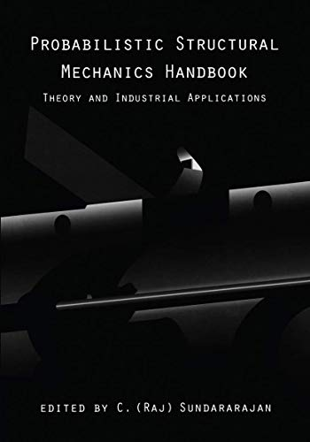 Probabilistic Structural Mechanics Handbook: Theory and Industrial Applications