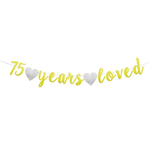 75 Years Loved Banner Perfect for 75th Birthday Anniversary Wedding Party Decorations Seventy-five Years Old Men Women Birthday Party Hanging Sign Photo Booth Props