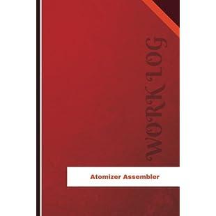 Atomizer Assembler Work Log Work Journal, Work Diary, Log - 126 pages, 6 x 9 inches (Orange Logs/Work Log)