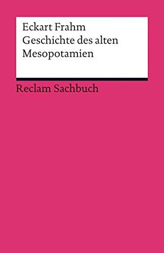 Geschichte des alten Mesopotamien: Reclams Ländergeschichten