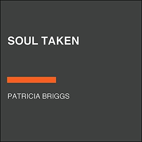 Soul Taken: A Mercy Thompson Novel, Book 13