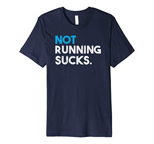 Not Running Sucks Funny Running T-Shirt