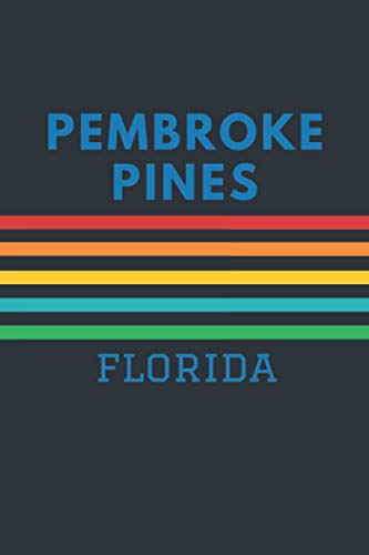 Pembroke Pines Florida: Lined Journal 6 x 9 for writing down Daily habits, Notebook, Diary (Pembroke Pines Vintage Themed Book)