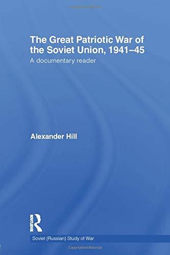 The Great Patriotic War of the Soviet Union, 1941-45 (Soviet (Russian) Study of War)