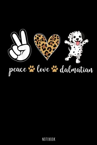 Peace Love Dalmatian Dog: Peace Love Dalmatian Dog Composition Book Notebook Journal Log Book   College Ruled 6X9 Inches, 110 Pa