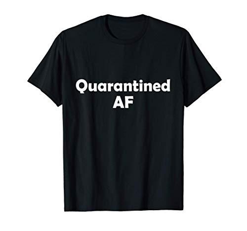 Funny Quarantined Af Lockdown Gift For Boys & Girls Tee 2021 T-Shirt