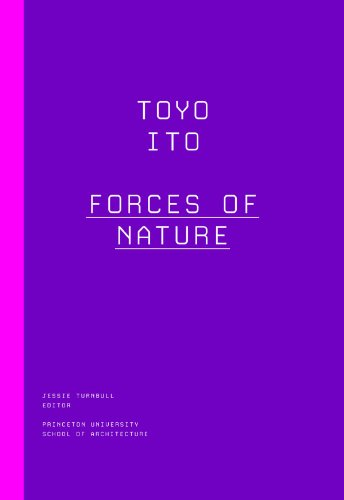 Toyo Ito: Forces of Nature (Kassler Lectures) (English Edition)