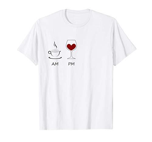 AM Kaffee PM Wein Coffee Wine Geschenk Rotwein Weintrinker T-Shirt