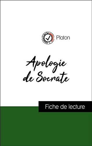 Apologie de Socrate de Platon (fiche de lecture et analyse complète de l'oeuvre)